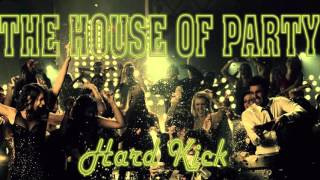 Hard kick-The house of party (Original Mix)