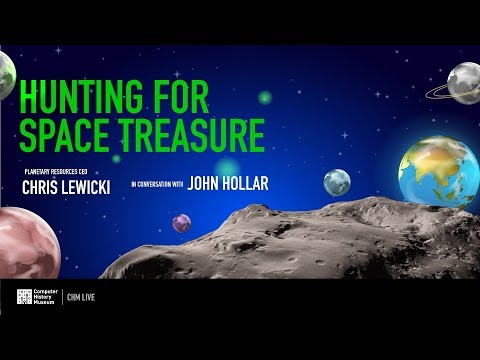 CHM Live │Hunting for Space Treasure with Planetary Resources CEO Chris Lewicki