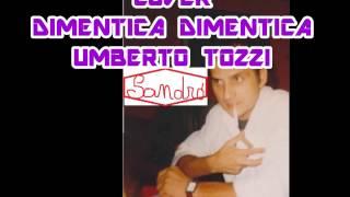 Dimentica dimentica Umberto Tozzi cover canta Sandro  Russello