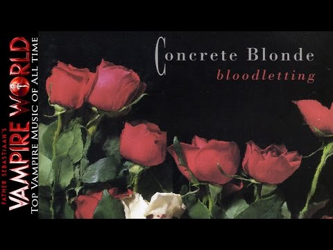 "Top Vampire Music of All Time - Concrete Blonde ""Bloodletting"" (The Vampire Song)"
