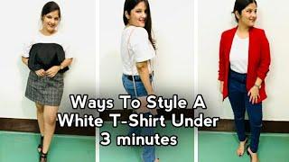 5 WAYS I STYLED MY WHITE T-SHIRT    UNDER 3 MINUTES   ONE PIECE MANY WAYS   SHREYA AGARWAL
