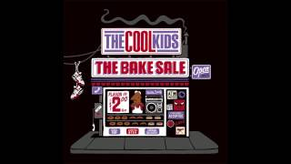The Cool Kids - What It Is [The Bake Sale]