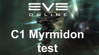 EVE Online - c1 Myrmidon test