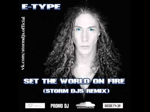 E-type - Set the world on fire (Storm DJs Remix) DEMO!