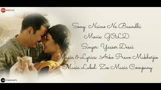 """""""NAINO NE BAANDHI"""" Full Song With Lyrics - Yasser Desai - Arko - GOLD - Akhsay Kumar & Mouni Roy"""