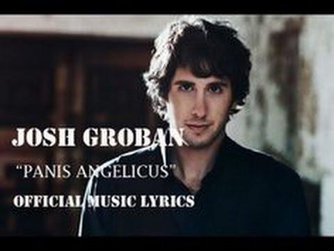 Panis Angelicus By Josh Groban (With Lyrics)