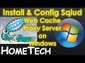 How to Install and Config Squid Web Proxy Server on windows   How to Step by Step