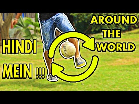 Learn Football Soccer Skills And Tricks In Hindi - Around The World (ATW) Freestyle Tutorial #2