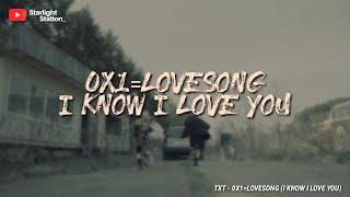 TXT ▪ 0X1=LOVESONG (I Know I Love You) feat. Seori | INDO LIRIK