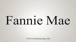 How To Say Fannie Mae