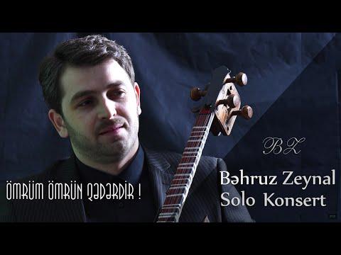 Bəhruz Zeynal - Ömrüm ömrün Qədərdir (solo Konsert)