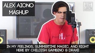 In My Feelings, Summertime Magic, and Right Here by Childish Gambino & Drake | Alex Aiono Mashup
