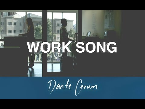 WORK SONG | Dante Corum.