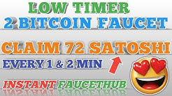 LOW TIMER 2 BEST BITCOIN FAUCET || CLAIM 72 SATOSHI EVERY 1 & 2 MIN || INSTANT FAUCETHUB