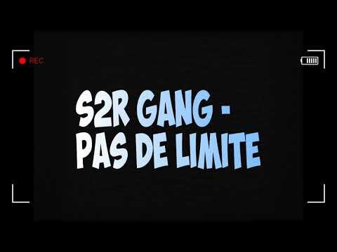 S2R GANG - Pas de Limite (Audio)