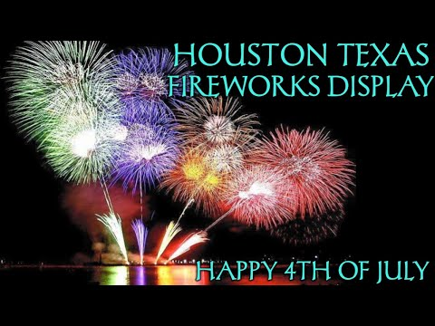 HOUSTON TEXAS FIREWORKS DISPLAY  HAPPY 4TH OF JULY 2021