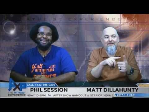Atheist Experience 21.01 with Matt Dillahunty and Phil Session