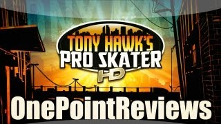 OnePointReviews: Tony Hawk`s Pro Skater HD