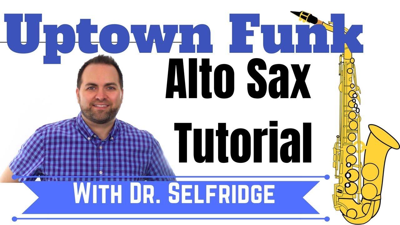 Uptown Funk TUTORIAL for Alto Sax