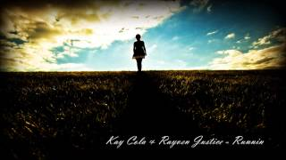 Kay Cola & Rayven Justice - Runnin' [New RNB/HH Music 2014]