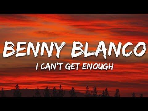 Benny Blanco, Selena Gomez, J Balvin - I Can't Get Enough (Lyrics) Ft. Tainy