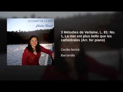 3 Mélodies de Verlaine, L. 81: No. 1, La mer est plus belle que les cathédrales (Arr. for piano)