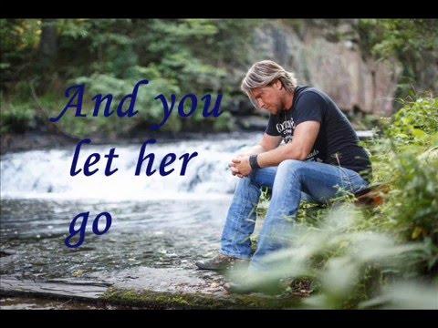 Glen Templeton--Let Her Go - Lyrics