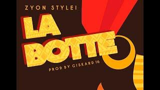 Zyon Stylei - La Botte (Prod. By Giskard 16)