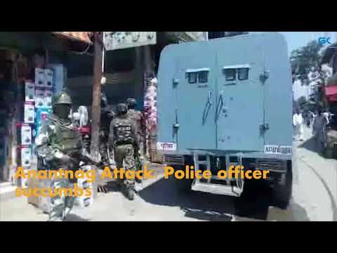 Anantnag Attack: Police officer succumbs
