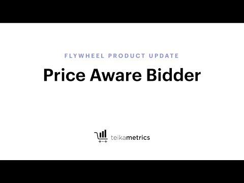 Teikametrics Flywheel: Price Aware Bidding Algorithm for Amazon Advertising