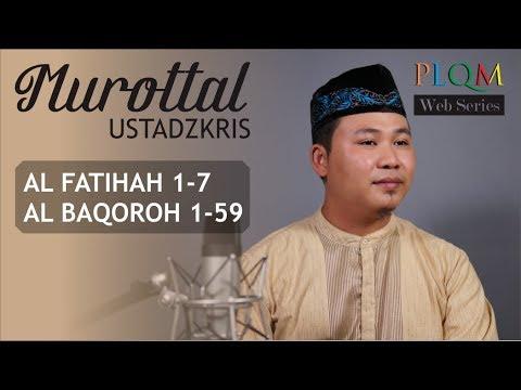 (MU-00) MUROTTAL AL BAQOROH & AL FATIHAH IRAMA BAYATI OLEH USTADZKRIS