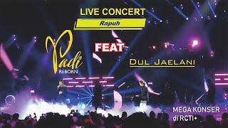 #4 (Rapuh) Live Mega Konser Indera KeEnam Padi Reborn feat Dul Jaelani 2019 di Mega Konser RCTI+