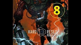 Hard Reset Redux - прохождение, эпизод 8
