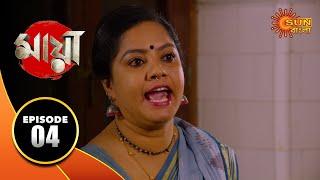 Maya - Episode 04 | 29 Aug 19 | Sun Bangla TV Serial | Bengali Serial