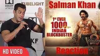 Salman Khan Reaction On Baahubali 2   Tubelight Trailer Launch   Baahubali 2 Review