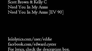 Scott Brown & Kelly C - Need You In My Arms [FULL VERSION]