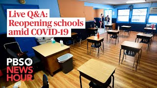 WATCH: Your questions on reopening schools amid COVID-19, answered