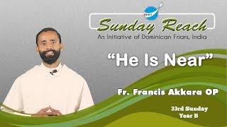 2018 11 18 33rd Sunday (Fr. Francis Akkara OP on Mk 13:24-32)