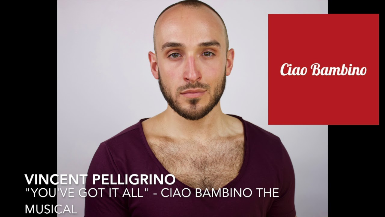 """You've Got It All"" - Ciao Bambino The Musical"