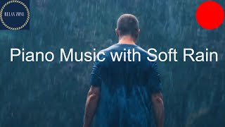 Relaxing Piano Music for Cooking, Relaxing Music with Soft Rain