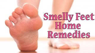 Smelly Feet Natural Home Remedies | How to Get Rid of Stinky Feet & Foot Odor |   |Foot Care Tips |