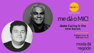 FashionHUB - #medáoMIC! | #12: Felipe Sales & Marcos Ham