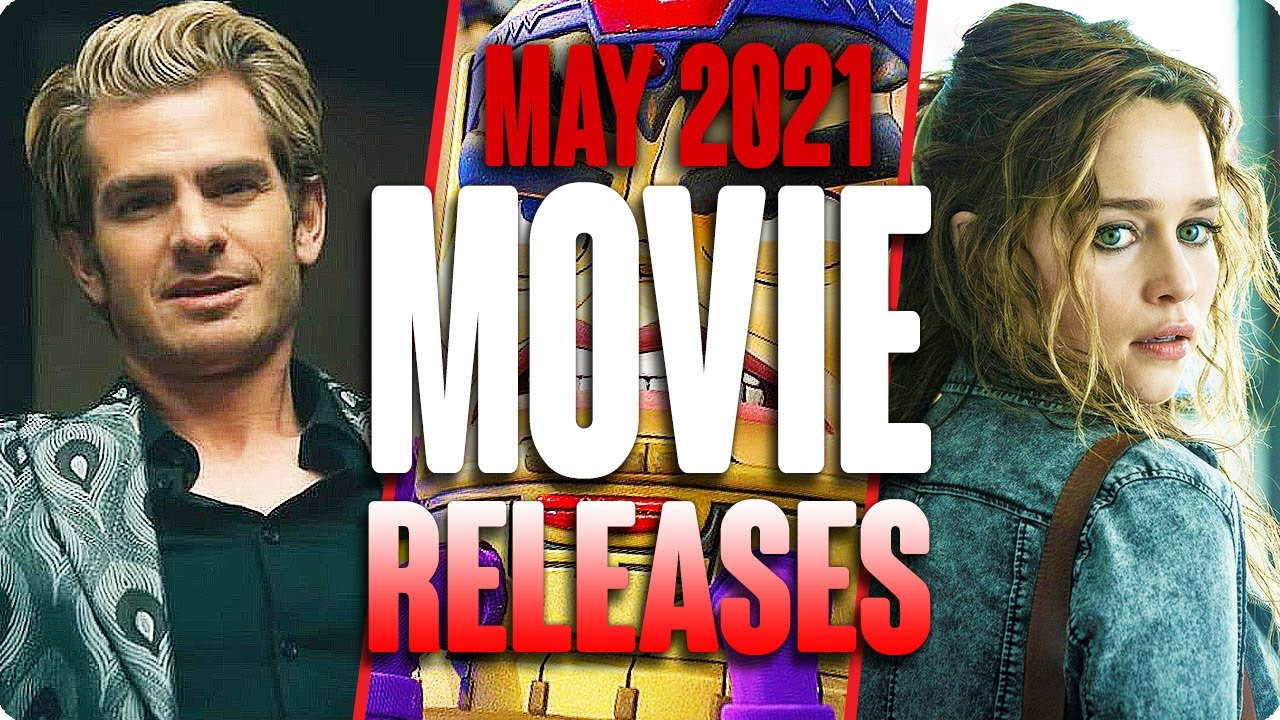 Download MOVIE RELEASES YOU CAN'T MISS MAY 2021