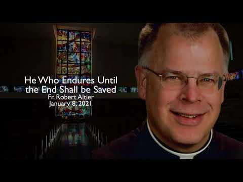 Fr. Altier: He Who Endures Until The End Shall Be Saved.