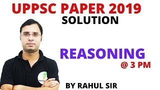 UPPSC PAPER  2019 SOLUTION || REASONING || BY RAHUL SIR