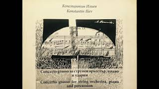Konstantin Iliev - Concerto Grosso for String Orchestra, Piano and Percussion (1950)