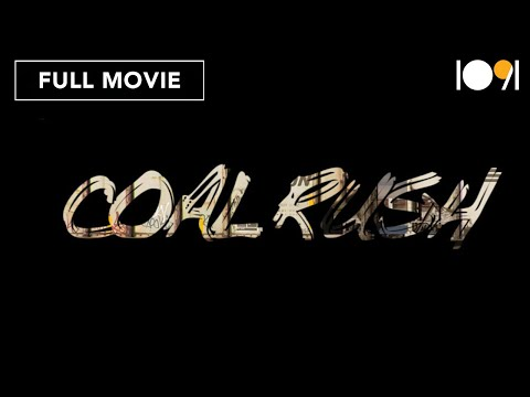 Coal Rush (FULL DOCUMENTARY)