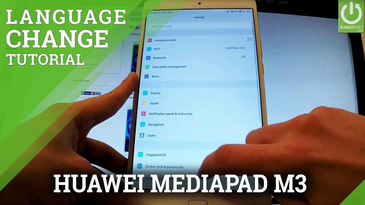 Language In Huawei Mediapad M3 Change Languages In Mediapad Youtube