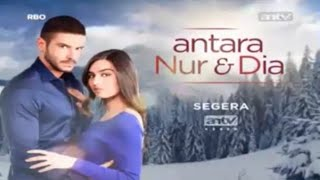 Video Drama Turki ANTV - Antara Nur & Dia download MP3, 3GP, MP4, WEBM, AVI, FLV November 2017
