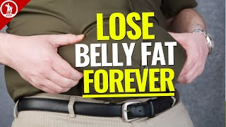 Lose Belly Fat FOREVER! (What They Don